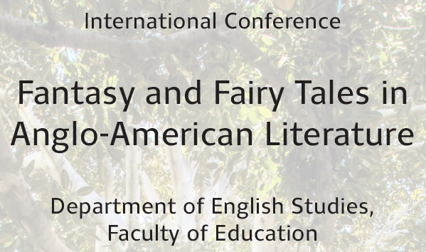Konference KAJ na téma Fantasy and Fairy Tales in Anglo-American Literature (16. a 17. září 2021)